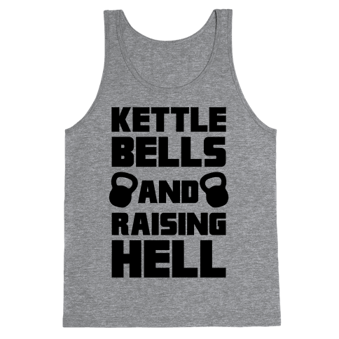 Kettle Bells And Raising Hell Tank Top