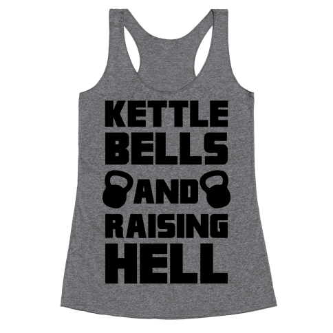 Kettle Bells And Raising Hell