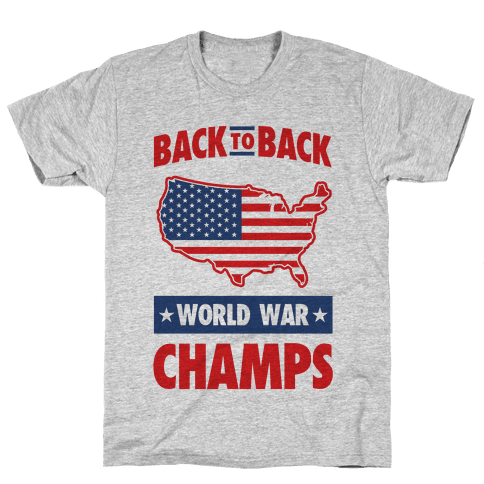 Back to Back World War Champs Mens/Unisex T-Shirt