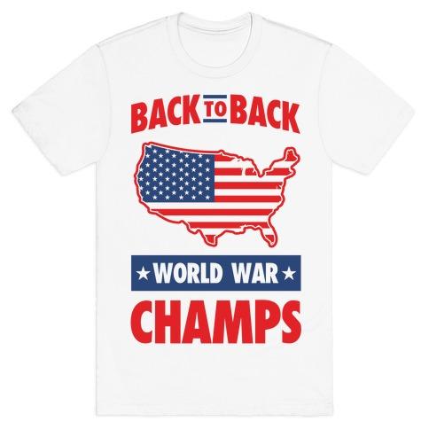 425e43749e21 Back to Back World War Champs T-Shirt | Merica Made