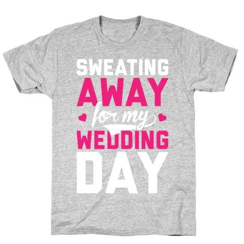 Sweating Away T-Shirt