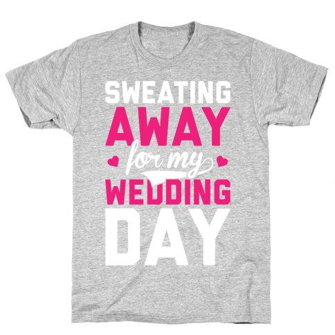 Sweating Away Mens T-Shirt