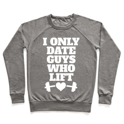 I Only Date Guys Who Lift Pullover