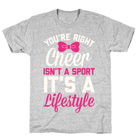 Cheer Isn't A Sport, It's A Lifestyle Mens T-Shirt