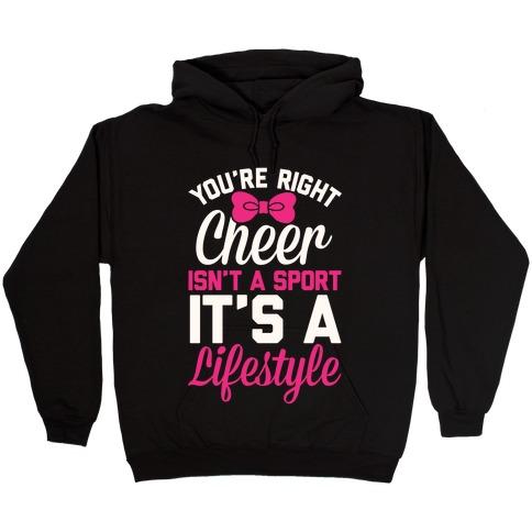 Cheer Isn't A Sport, It's A Lifestyle Hooded Sweatshirt