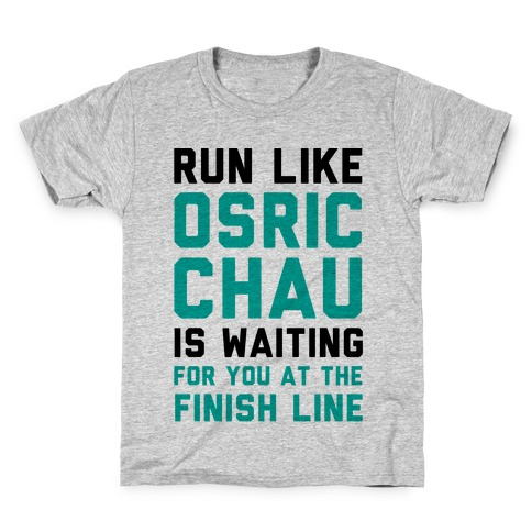 Run Like Osric Chau Is Waiting For You At The Finish Line Kids T-Shirt