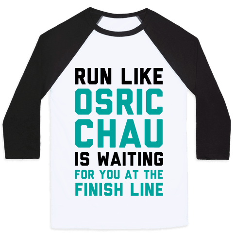 Run Like Osric Chau Is Waiting For You At The Finish Line Baseball Tee