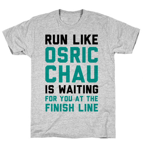 Run Like Osric Chau Is Waiting For You At The Finish Line Mens T-Shirt