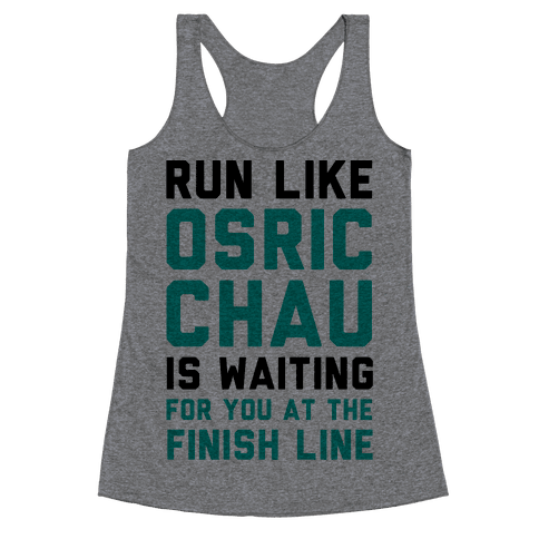 Run Like Osric Chau Is Waiting For You At The Finish Line Racerback Tank Top