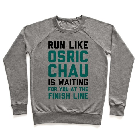 Run Like Osric Chau Is Waiting For You At The Finish Line Pullover