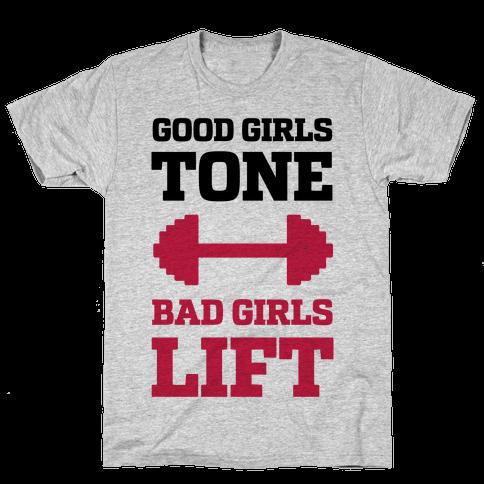 Good Girls Tone Bad Girls Lift Mens T-Shirt