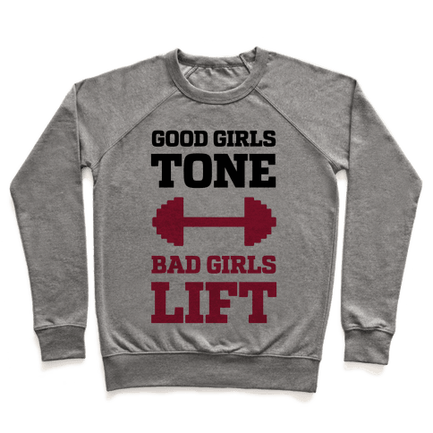 Good Girls Tone Bad Girls Lift Pullover