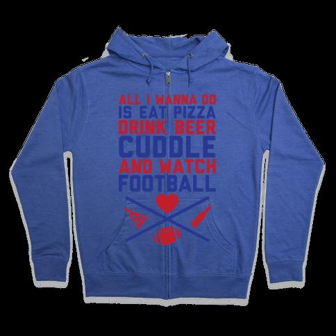 Pizza, Beer, Cuddling, And Football Zip Hoodie