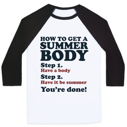 4369f42963c1 How to Get a Summer Body Baseball Tee