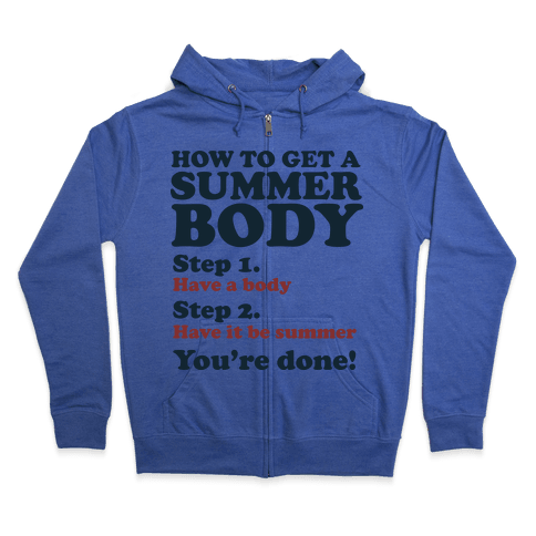How to Get a Summer Body Zip Hoodie