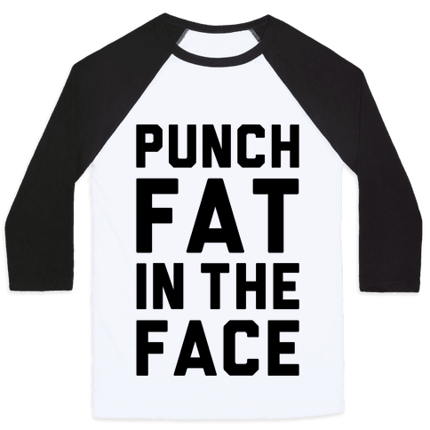 Punch Fat In The Face Baseball Tee