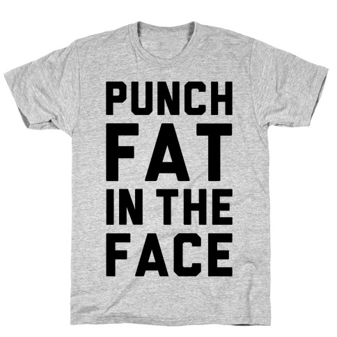 Punch Fat In The Face T-Shirt