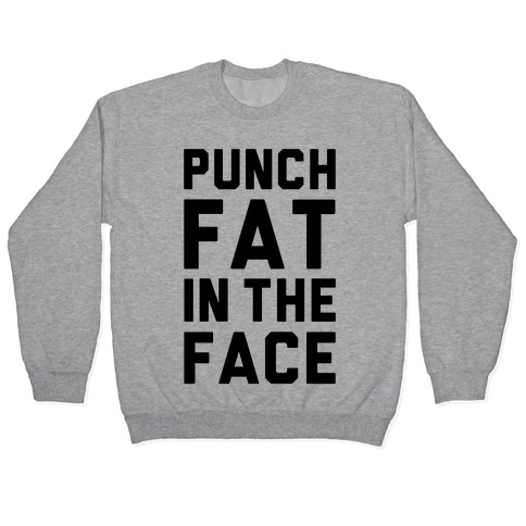 Punch Fat In The Face Pullover