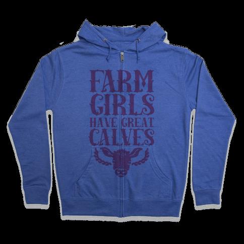 Farm Girls Have Great Calves Zip Hoodie
