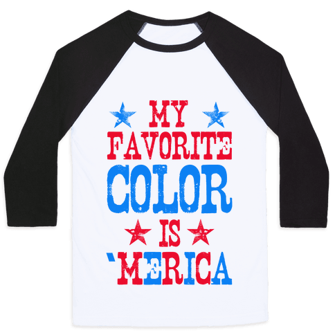 My Favorite Color is 'Merica! (Patriotic Sweatshirt) Baseball Tee