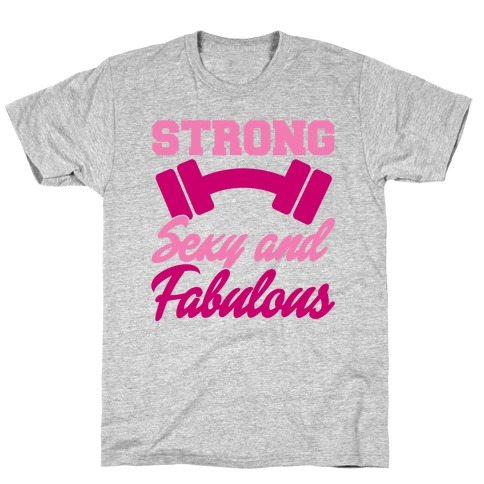 Strong Sexy and Fabulous Mens T-Shirt
