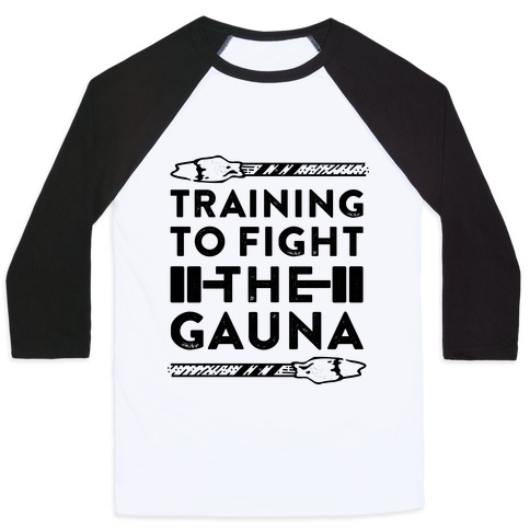 Training to Fight the Gauna Baseball Tee