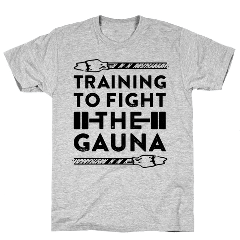 Training to Fight the Gauna Mens T-Shirt