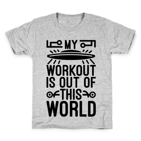 My Workout Is Out of This World Kids T-Shirt