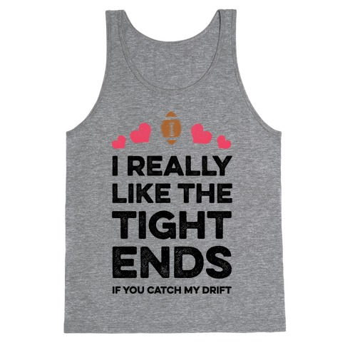 I Really Like the Tight Ends Tank Top