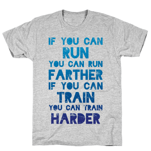 If You Can Run Mens T-Shirt