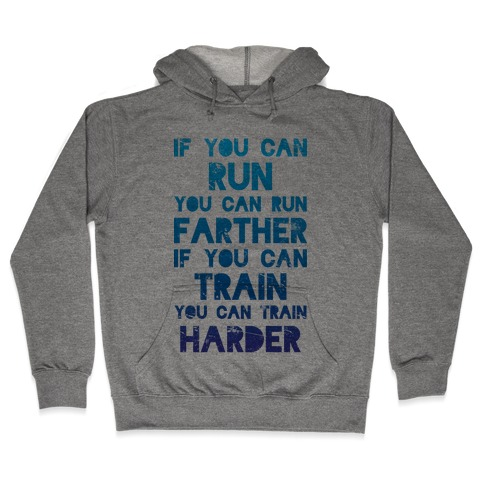 If You Can Run Hooded Sweatshirt