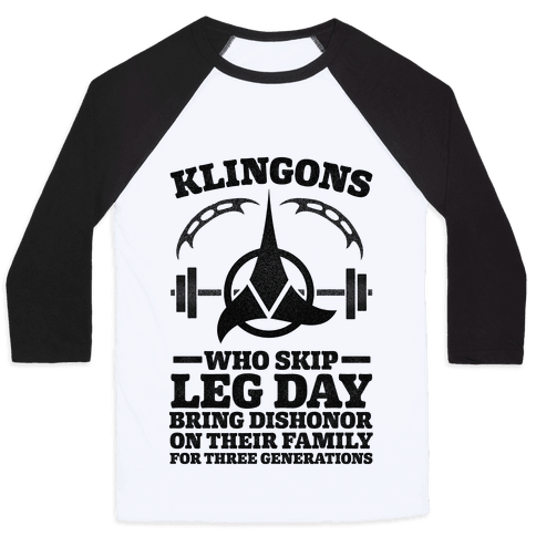 Klingons Who Skip Leg Day Bring Dishonor Baseball Tee
