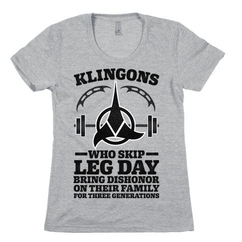 Klingons Who Skip Leg Day Bring Dishonor Womens T-Shirt