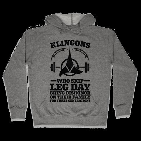 Klingons Who Skip Leg Day Bring Dishonor Hooded Sweatshirt