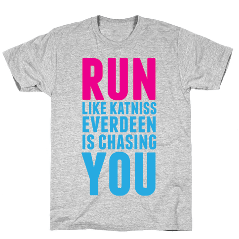 Run Like Katniss is Chasing You Mens T-Shirt