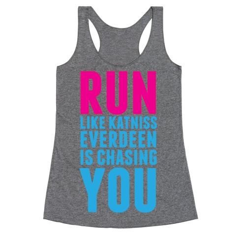 Run Like Katniss is Chasing You Racerback Tank Top