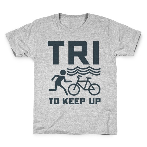 Tri to Keep Up Kids T-Shirt