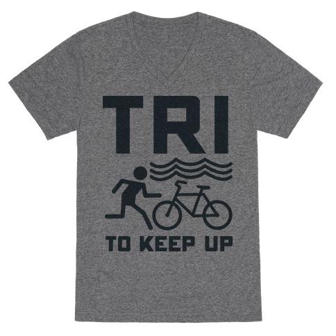 Tri to Keep Up V-Neck Tee Shirt