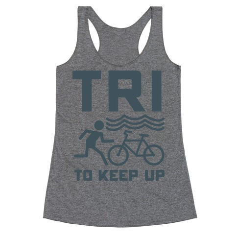 Tri to Keep Up Racerback Tank Top