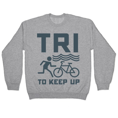 Tri to Keep Up Pullover