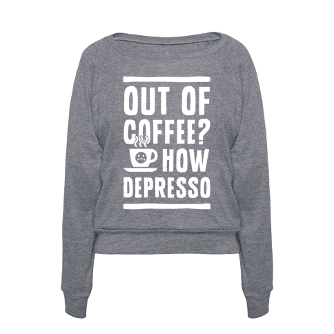 Human out of coffee how depresso clothing pullover for How to get coffee out of shirt