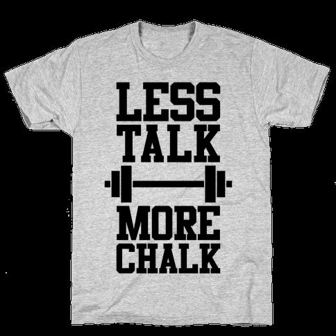 Less Talk More Chalk Mens T-Shirt