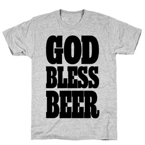 God Bless Beer Mens/Unisex T-Shirt
