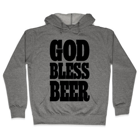 God Bless Beer Hooded Sweatshirt