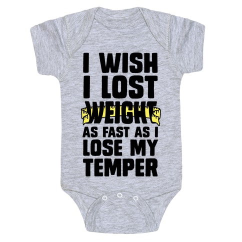 I Want Lose Weight as Fast as I Lose My Temper Baby Onesy