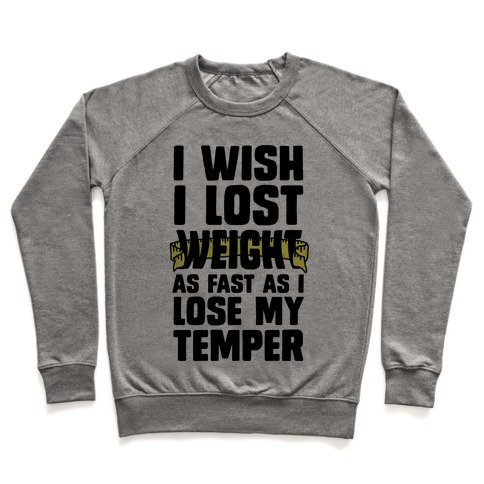 I Want Lose Weight as Fast as I Lose My Temper Pullover