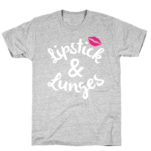 Lipstick And Lunges T-Shirt