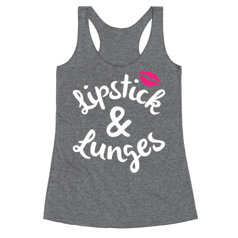 Lipstick And Lunges Racerback Tank Top