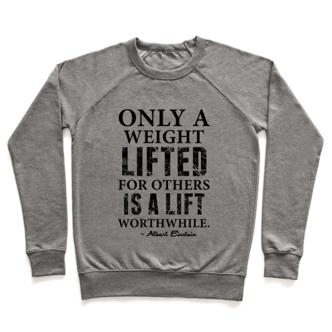 Only a Weight Lifted for Others is a Lift Worthwhile (Einstein Quote) Pullover