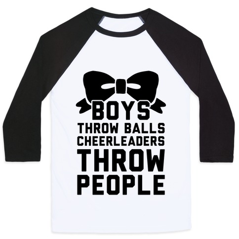 Boys Throw Balls Cheerleaders Throw People Baseball Tee